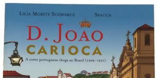 Dom João Carioca - A corte portuguesa chega ao Brasil